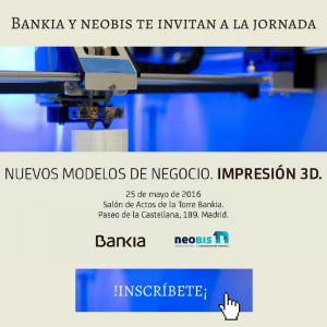 Bankia y neobis te invitan a la jornada de Impresión 3D
